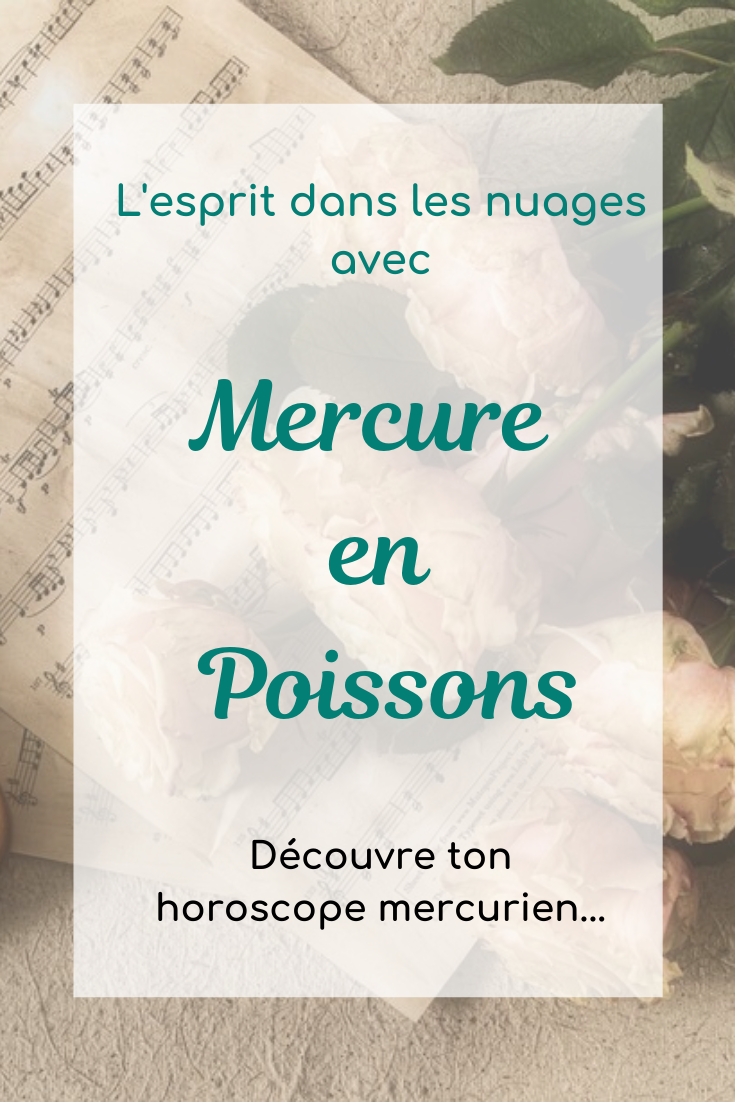 Mercure en Poissons Horoscope