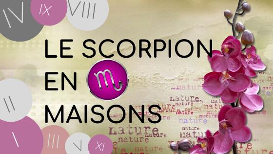 Le Scorpion en maison